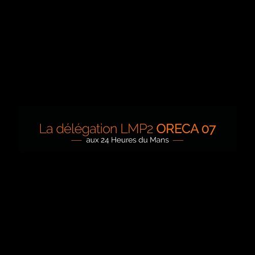 La délégation LMP2 ORECA 07 aux 24 Heures du Mans